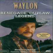 Renegade. Outlaw. Legend , Waylon Jennings