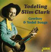 Cowboy and Yodel Songs [Import] , Yodeling Slim Clark