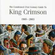 The Condensed 21st Century Guide To King Crimson , King Crimson