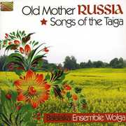 Old Mother Russia: Songs of the Taiga