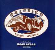 Selections from Road Atlas 1998-2011 , Calexico