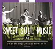 Sweet Soul Music: 28 Scorching Classics 1969 , Various Artists