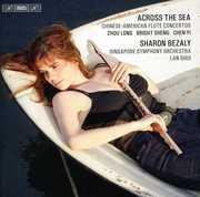Across the Sea: Chinese-American Flute Concertos , Sharon Bezaly
