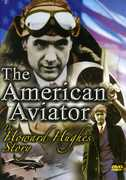 The American Aviator: The Howard Hughes Story , Jack Beutel