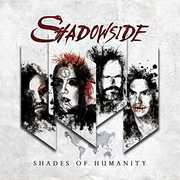 Shades Of Humanity [Import] , Shadowside