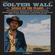Songs Of The Plains , Colter Wall
