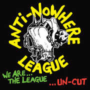 We Are The League Uncut , The Anti-Nowhere League