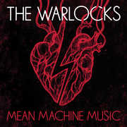 Mean Machine Music , The Warlocks