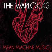 Mean Machine Music , The Warlocks