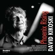 Phoenix Rising , David Kikoski