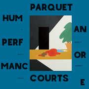 Human Performance , Parquet Courts