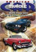 American Musclecar: Buick Regal GNX & 55-57 Chev , Tony Messano