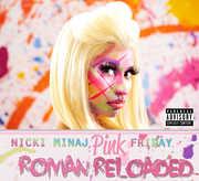 Pink Friday: Roman Reloaded [Explicit Content] , Nicki Minaj