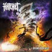 Dying To Exist , The Hatchet