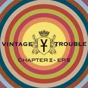 Chapter II, EP II , Vintage Trouble