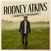 Caught Up In The Country , Rodney Atkins