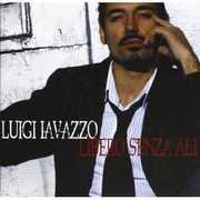Libero Senza Ali [Import] , Luigi Iavazzo