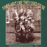 Times Ain't Like They Used To Be Vol.4: Early American Rural Music , Various Artists