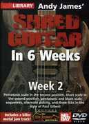 Andy James Shred Guitar in 6 Weeks: Week 2 , Andy James