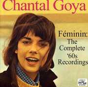 Feminin: Complete 60's Recordings [Import] , Chantal Goya