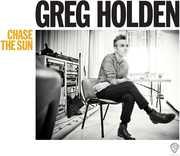 Chase the Sun , Greg Holden