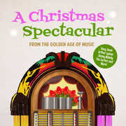 Christmas Spectacular from Golden Age Music , Various Artists