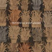 Weed Garden , Iron & Wine