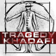 The Builders , Tragedy Khadafi