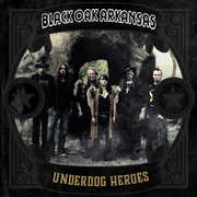 Underdog Heroes , Black Oak Arkansas
