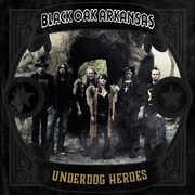 Underdog Heroes , Black Oak Arkansas