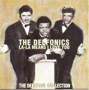 La la Means I Love You: Definitive Collection , The Delfonics