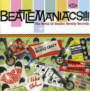 Beatlemaniacs: The World Of Beatles Novelty Records [Import] , Various Artists