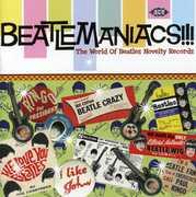 Beatlemaniacs: The World Of Beatles Novelty Records [Import]