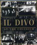 At the Coliseum , Il Divo