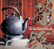 Tea House 3 /  Various [Import] , Various Artists