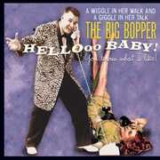 Hello Baby! You Know What I Like! , The Big Bopper