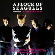 Wishing: The Very Best of [Import] , Flock of Seagulls