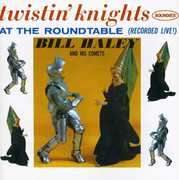 Twistin Knights At The Round Table , Bill Haley & His Comets
