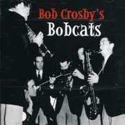 Bob Crosby's Bobcats