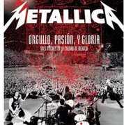 Orgullo, Pasion Y Gloria: Tres Noches En La Ciudad De Mexico [Import] , Metallica