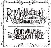 God Willin' and The Creek Don't Rise , Ray LaMontagne