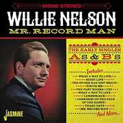 Mr. Record Man: Early Singles As & BS [Import] , Willie Nelson