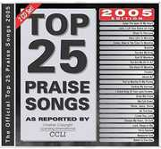 Top 25 Praise Songs for 2005 /  Various , Various Artists