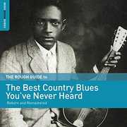 Rough Guide To The Best Country Blues You've Never Heard , Various Artists
