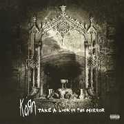 Take A Look In The Mirror , Korn