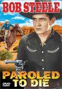 Paroled to Die , Bob Steele