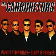 Pain Is Temporary Glory Is Forever [Import] , Carburetors