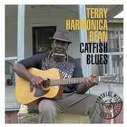 "Catfish Blues , Terry ""Harmonica"" Bean"