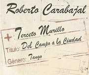 Del Campo a la Ciudad [Import] , Roberto - Terceto Mu Carabajal
