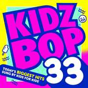 Kidz Bop, Vol. 33 , Kidz Bop Kids